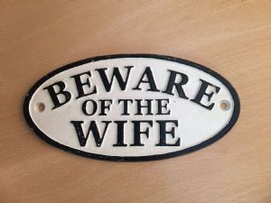 Cast Iron Sign: Beware of the Wife